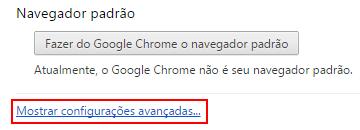 Configurações Avançadas do Google Chrome